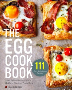 The Egg Cookbook: The Creative Farm-to-Table Guide to Cooking Fresh Eggs (Paperback)