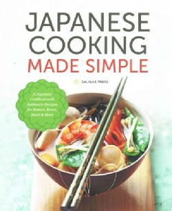 Japanese Cooking Made Simple: A Japanese Cookbook With Authentic Recipes for Ramen, Bento, Sushi & More (Paperback)
