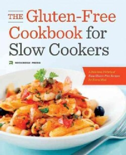 The Gluten-Free Cookbook for Slow Cookers: A Delicious Variety of Easy Gluten-Free Recipes for Every Meal (Paperback)