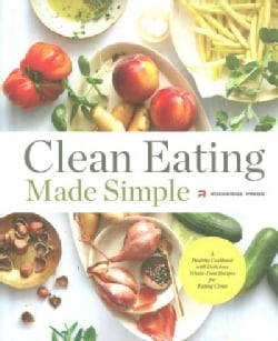 Clean Eating Made Simple: A Healthy Cookbook With Delicious Whole-Food Recipes for Eating Clean (Hardcover)