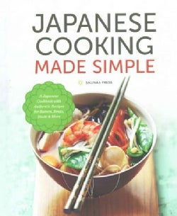 Japanese Cooking Made Simple: A Japanese Cookbook With Authentic Recipes for Ramen, Bento, Sushi & More (Hardcover)