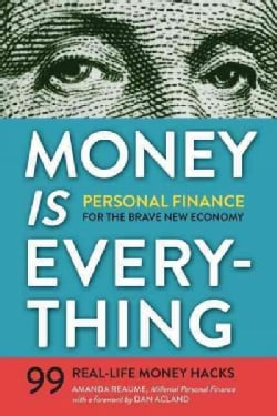 Money Is Everything: Personal Finance for the Brave New Economy (Paperback)