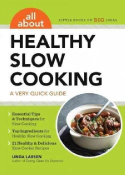 All About Healthy Slow Cooking: A Very Quick Guide (Paperback)