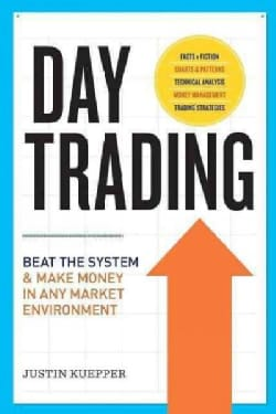 Day Trading: Beat the System & Make Money in Any Market Environment (Paperback)