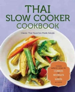 Thai Slow Cooker Cookbook: Classic Thai Favorites Made Simple (Paperback)