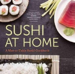 Sushi at Home: A Mat-to-table Sushi Cookbook (Paperback)