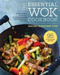 The Essential Wok Cookbook: A Simple Chinese Cookbook for Stir-fry, Dim Sum, and Other Restaurant Favorites (Paperback)