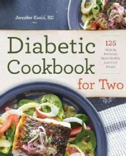 Diabetic Cookbook for Two: 125 Perfectly Portioned, Heart-Healthy, Low-Carb Recipes (Paperback)