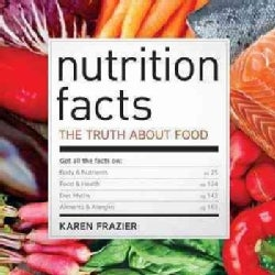 Nutrition Facts: The Truth About Food (Paperback)
