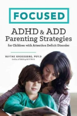 Focused: ADHD & Add Parenting Strategies for Children With Attention Deficit Disorder (Paperback)