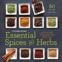 Essential Spices and Herbs: Discover Them, Understand Them, Enjoy Them (Paperback)