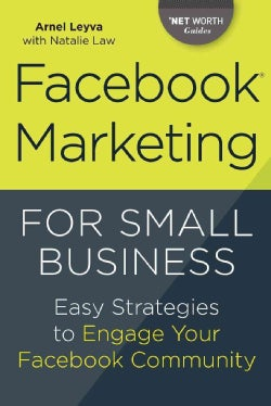 Facebook Marketing for Small Business: Easy Strategies to Engage Your Facebook Community (Paperback)