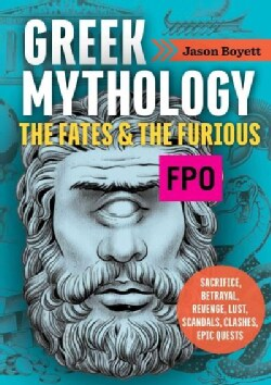 Lust, Chaos, War, and Fate: Greek Mythology Timeless Tales From the Ancients (Paperback)