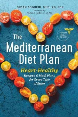 The Mediterranean Diet Plan: Heart-Healthy Recipes & Meal Plans for Every Type of Eater (Paperback)