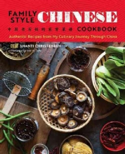 Family Style Chinese Cookbook: Authentic Recipes from My Culinary Journey Through China (Paperback)
