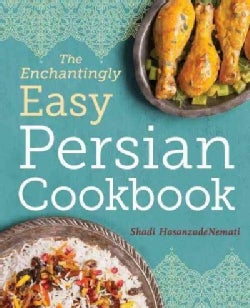 The Enchantingly Easy Persian Cookbook: Simple Recipes for Beloved Persian Food Favorites (Paperback)
