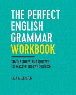 The Perfect English Grammar: Simple Rules and Quizzes to Master Today's English Language (Paperback)