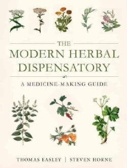 The Modern Herbal Dispensatory: A Medicine-Making Guide (Paperback)