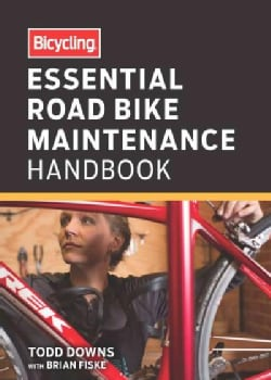 Bicycling Essential Road Bike Maintenance Handbook (Paperback)
