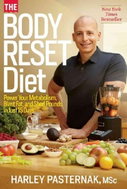 The Body Reset Diet: Power Your Metabolism, Blast Fat, and Shed Pounds in Just 15 Days (Paperback)