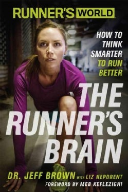 The Runner's Brain: How to Think Smarter to Run Better (Paperback)