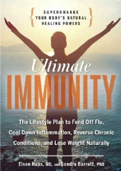 Ultimate Immunity: Supercharge Your Body's Natural Healing Powers (Paperback)