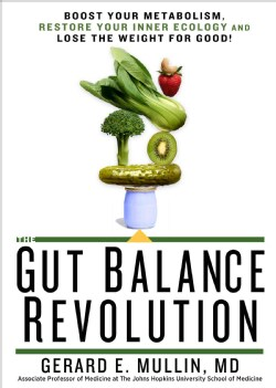 The Gut Balance Revolution: Boost Your Metabolism, Restore Your Inner Ecology, and Lose the Weight for Good! (Hardcover)