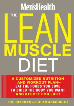 The Lean Muscle Diet: A Customized Nutrition and Workout Plan--Eat the Foods You Love to Build the Body You Want ... (Hardcover)