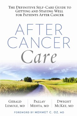 After Cancer Care: The Definitive Self-Care Guide to Getting and Staying Well for Patients After Cancer (Paperback)