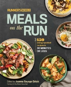 Runner's World Meals on the Run: 150 Energy-Packed Recipes in 30 Minutes or Less (Hardcover)