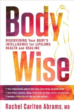 Body Wise: Discovering Your Body's Intelligence for Lifelong Health and Healing (Hardcover)