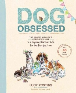 Dog Obsessed: The Honest Kitchen's Complete Guide to a Happier, Healthier Life for the Pup You Love (Paperback)