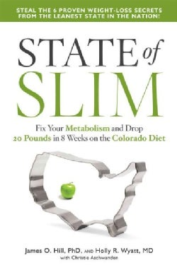 State of Slim: Fix Your Metabolism and Drop 20 Pounds in 8 Weeks on the Colorado Diet (Paperback)