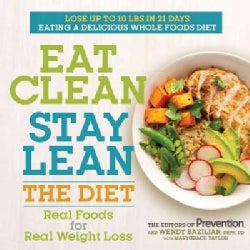 Eat Clean Stay Lean: The Diet: Real Foods for Real Weight Loss (Paperback)