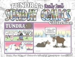 Tundra's Really Well Sunday Comics Collection: From the Files of Nature's Favorite Newspaper Comic! (Paperback)