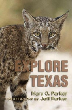 Explore Texas: A Nature Travel Guide (Paperback)