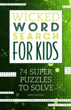 Wicked Word Search for Kids: 74 Super Puzzles to Solve (Paperback)