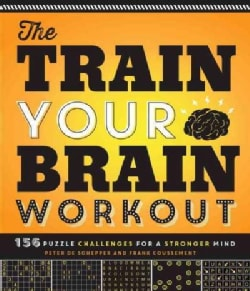 The Train Your Brain Workout: 156 Puzzle Challenges for a Stronger Mind (Paperback)