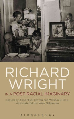 Richard Wright in a Post-Racial Imaginary (Hardcover)
