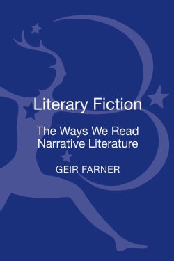 Literary Fiction: The Ways We Read Narrative Literature (Hardcover)