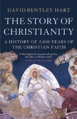 The Story of Christianity: A History of 2,000 Years of the Christian Faith (Paperback)