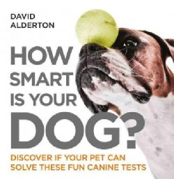 How Smart Is Your Dog?: Discover If Your Pet Can Solve These Fun Canine Tests (Paperback)