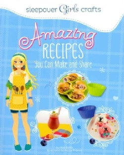 Amazing Recipes You Can Make and Share (Paperback)