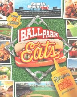 Ballpark Eats: Recipes Inspired by America's Baseball Stadiums (Paperback)