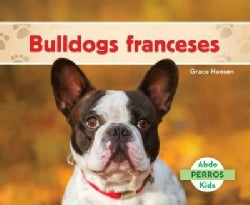 Bulldogs franceses/ French Bulldogs (Hardcover)