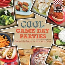 Cool Game Day Parties: Beyond the Basics for Kids Who Cook (Hardcover)