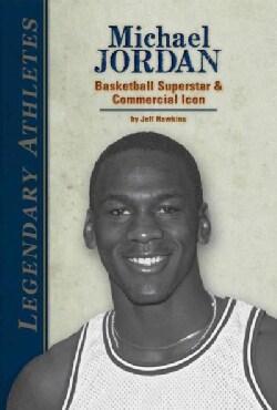 Michael Jordan: Basketball Superstar & Commercial Icon (Hardcover)