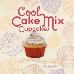 Cool Cake Mix Cupcakes: Fun & Easy Baking Recipes for Kids! (Hardcover)