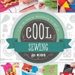 Cool Sewing for Kids: A Fun and Creative Introduction to Fiber Art (Hardcover)