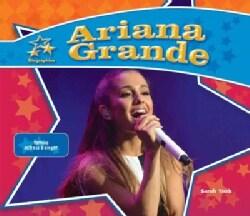 Ariana Grande: Famous Actress & Singer (Hardcover)